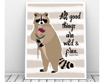 Woodland Nursery Decor, Instant Download, Raccoon Art, All Good Things Are Wild and Free, Woodsy Nursery, Woodsy Decor, Famous Quotes