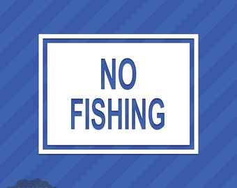 No Fishing Sign Vinyl Decal Sticker