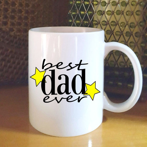 Best dad ever coffee mug father 39 s day gift coffee mug Best coffee cups ever