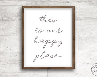 This is Our Happy Place, Quote printable, Calligraphy, Farmhouse Print, Home Decor Printable - INSTANT DOWNLOAD - 8x10, 5x7