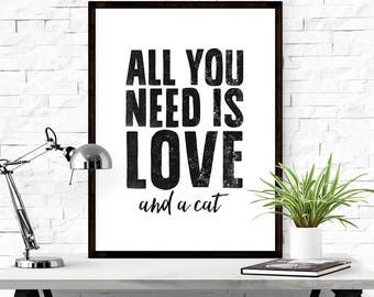 Cat print, Cat lover gift, All you need is love and a cat, Typography print, Cat art print, Printable print, Typography art, Cat quote