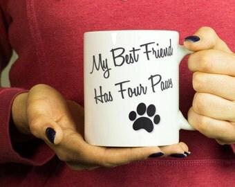 Funny dog coffee mug - My best friend has four paws - cute dog mug,funny dog mug