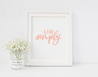 live simply | inspirational quote | hand lettered print | inspirational wall art | kitchen print | kitchen | kitchen decor | housewarming