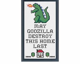 PDF ONLY May Godzilla Destroy This Home Last Modern Subversive Cross Stitch Template Pattern Instant PDF Download