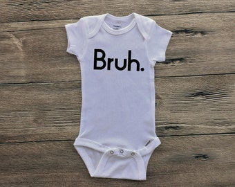 Bruh Bodysuit Custom Tees Funny Baby Clothes Glitter Newborn Baby Clothes Funny Baby Shirts Custom Bodysuit Baby Shower Gift