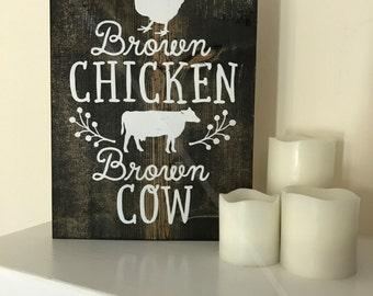 Brown Chicken Brown Cow Painted Rustic Dark Walnut Wood Sign