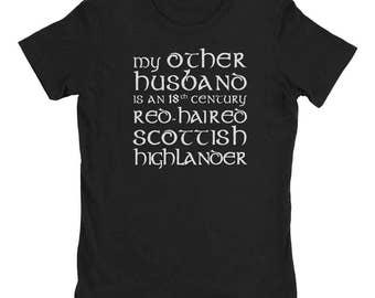 My Other Husband is a Scottish Highlander Shirt - Outlander Parody - Jamie Fraser - claire fraser - outlander shirt - sassenach - scotland