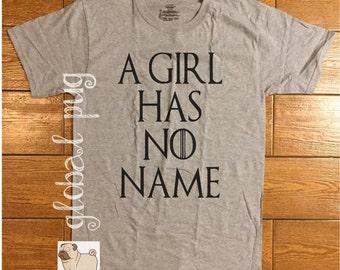 Game of Thrones Shirt, A Girl Has No Name Shirt, Arya Stark, House of Black & White , Hodor, GOT, Fandom, TV Show, Poly/Tri Blend Shirt