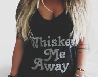 Whiskey Me Away, Whiskey Tee, Whiskey Tank, Country Shirt, Woodstock Tee, Mineral Wash Tank, Acid Wash Tee, Concert Tee, Festival Style