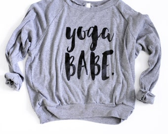 Yoga Pullover, Slouchy Yoga Sweatshirt, Babe Shirt, Workout Sweatshirt, Gift for Yogis