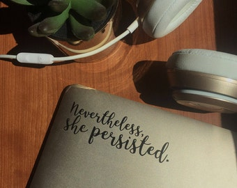 Nevertheless, She Persisted Vinyl Decal
