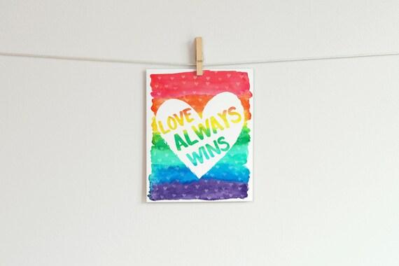 Printable 8x10 Gay Pride Art Print Love Always Wins