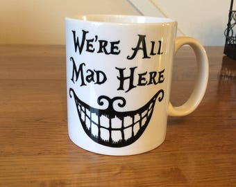 Alice In Wonderland ; We're All Mad Here Coffee Mug
