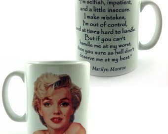 Marilyn Monroe Inspirational Quote Mug Cup Gift Present Diva Fan If You Can't Handle Me At My Worst You Don't Deserve Me At My Best
