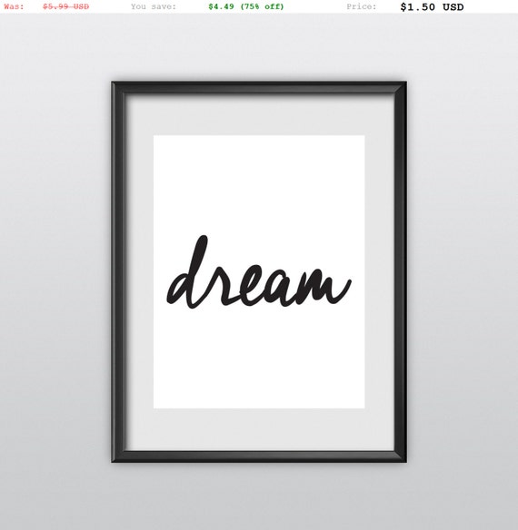 75% off Motivational Print Printable Typography Art Inspirational Quote Dream Handwriting Style Black and White Motivation Home Decor (T69)