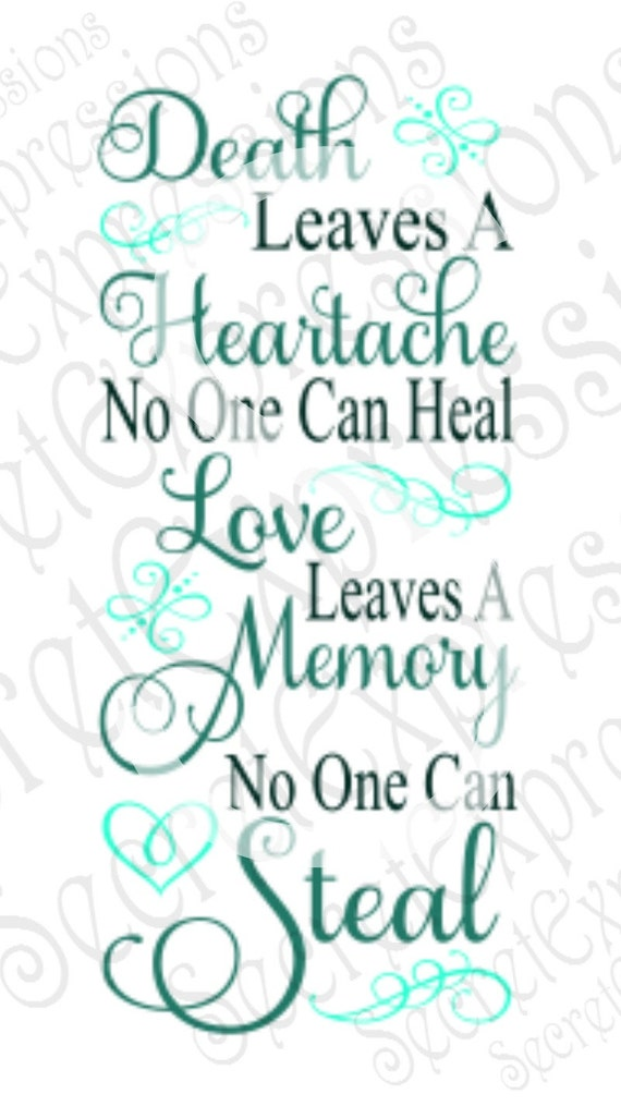 Death Leaves A Heartache Svg Love Svg Sympathy Svg Digital