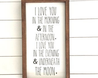 I love you in the morning and in the afternoon. I love you in the evening and underneath the moon. Wood Sign // Kids Room Decor // Nursery