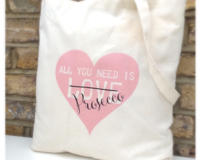All you need is prosecco tote bag, available in any colour. Gift bag | Birthday gift | wedding gift bags. Can be personalised.