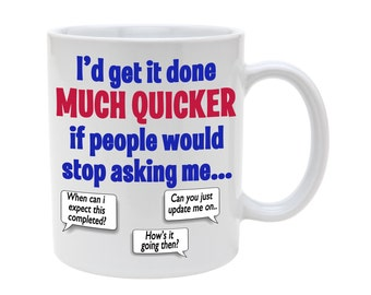 Much quicker office mug