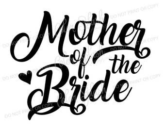 mother of the bride svg, dxf, png, eps cutting file, silhouette cameo, cuttable, clipart, cricut file, wedding, bridesmaid