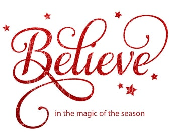 Believe in the Magic of the Season - SVG - DXF - Instant Digital Download - Christmas SVG - Christmas decal