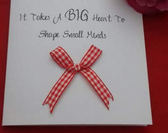 It Takes A Big Heart To Shape Small Minds Teachers Card,  Teach Poem, Teaching Quotes, Thank You Teaching Assistants, Nursery Card