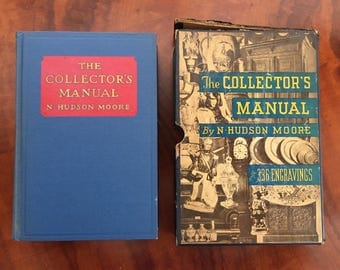 The Collector's Manual, N. Hudson Moore, Illustrated in Original Slipcase, 1935