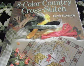 Cross Stitch Pattern Book - 8 Color Country Cross-Stitch - More Than 35 Projects Using Only 8 Colors - Perfect For Gifts