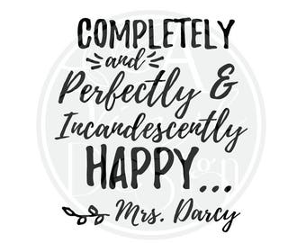 Completely and Perfectly and Incandescently Happy... Mrs. Darcy vinyl decal