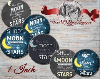 Shoot for the Moon Bottle Cap Sayings. Images 1 inch round circles for the perfect pendant, bow, charm,necklace and craft