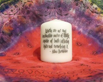 Words are our most inexhaustible source of magic, capable of both inflicting injury and remedying it - Harry potter unscented candle