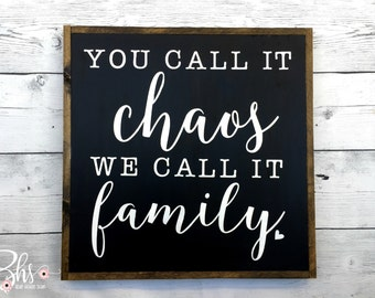 Wood sign - sign - You call is chaos we call it family - farmhouse - cottage chic - rustic - home decor - decor - inspirational quotes