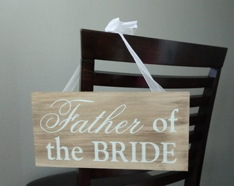 Father of the Bride Chair Sign for Wedding Ceremony - Mother of the Bride Chair Sign Available too!