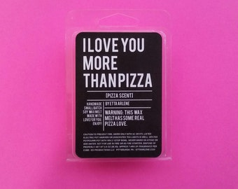 I Love You More Than Pizza Wax Melt - Scented Soy Waxmelts- Gift for Food Lovers-by Etta Arlene Candles