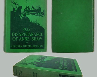The Disappearance Of Anne Shaw Mystery Book by Augusta Huiell Seaman • 1935 Mystery Book SeriesVintage Book • Vintage 1930 Hardcover Book
