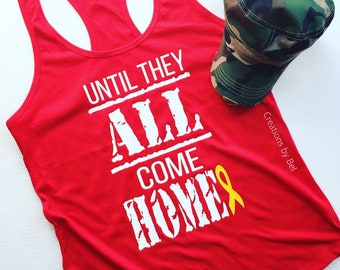 Until They All Come Home / Military Tank Top / Support Our Troops / Red Fridays / Tank Top / Support Our Veterans