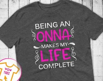 Shirt for Onna, Being an Onna, Personalized Onna Shirt, Mother's Day, Onna Shirt, Onna TShirt, Onna Tee, Onna Top, Gift for Her, Onna, shirt