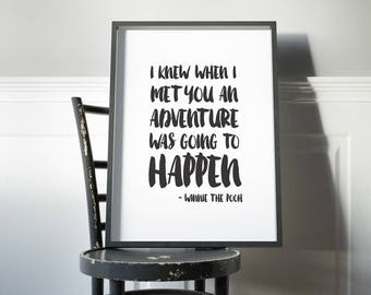Winnie the Pooh Quote Nursery Print  // I knew when I saw you adventure was going to happen // Cute typography Children's Print