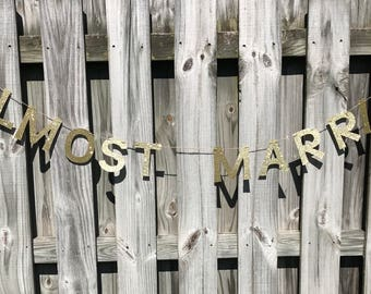 Almost Married Banner | Almost Married Garland | Bridal Shower Banner | Bridal Shower Garland | Bridal Shower Decor