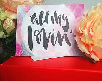 All my lovin' {card}