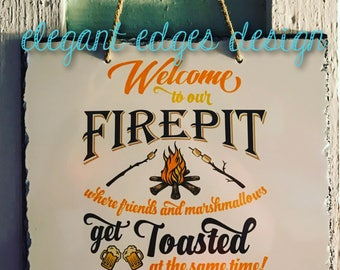 Welcome to our Firepit Sign - Slate Sign
