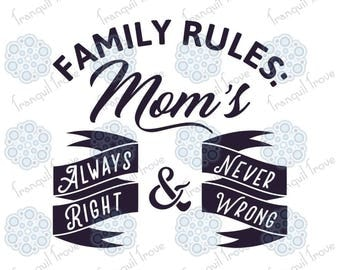 SVG & DXF design - Family Rules: Mom's Always Right and Never Wrong! cut files for die cutting machines (Cricut and Silhouette)