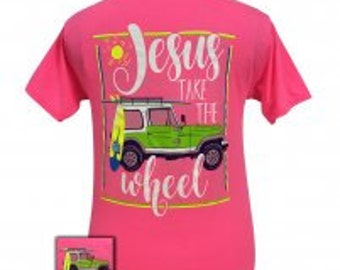 Girlie Girl Jesus Take the Wheel tee shirt NEW