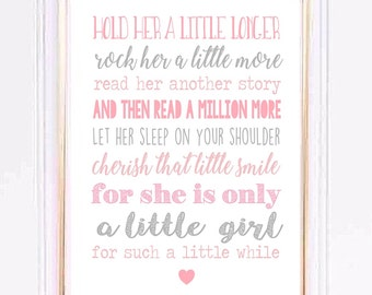 Shes only a little girl for such a little while Pink & Grey Girls Nursery print
