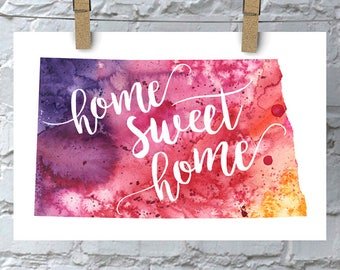North Dakota Home Sweet Home Art Print, ND Watercolor Home Decor Map Print, Giclee State Art, Housewarming Gift, Moving Gift, Hand Lettering