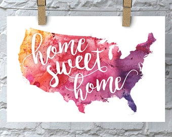 United States Home Sweet Home Art Print, USA Watercolor Home Decor Map Print, Giclee Art, Housewarming Gift, Moving Gift, Hand Lettering