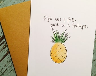 If you were a fruit... Fineapple pineapple Valentine's Day , anniversary, birthday card