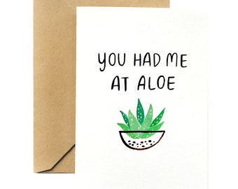 Plant Pun Greeting Card | You had me at Aloe