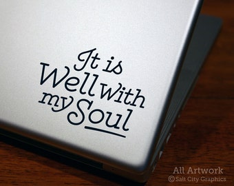 It Is Well With My Soul - Laptop Decal - Christian Sticker - Religious Decal - All Is Well - Laptop Sticker, Car Decal, Window Sticker