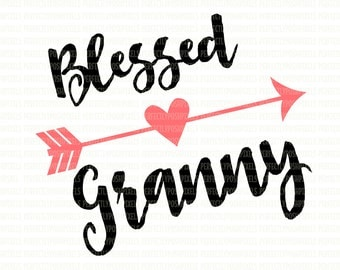 Blessed Granny Heart Arrow SVG Clip Art Cut Files Valentine Arrow Love Arrow Up SVG for Electronic Cutters Iron on Decal Cut File Clip Art